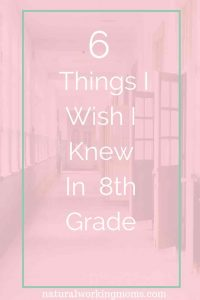 Middle school problems feel like they are world-ending, but we all know that's not the case. Here are 6 things I wish I would have known in the 8th grade.
